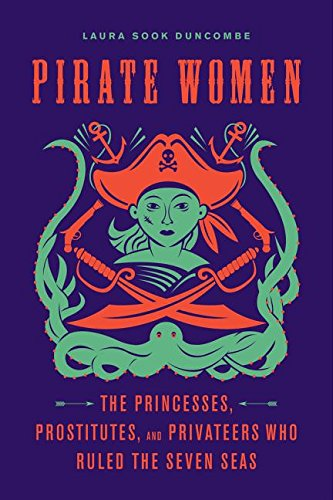 Pirate Women: The Princesses, Prostitutes, and Privateers Who Ruled the Seven Seas Test