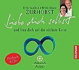 Liebe dich selbst und freu dich auf die nächste Krise: Hörbuch 6 CDs - Eva-Maria Zurhorst, Wolfram Zurhorst