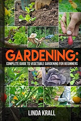 Gardening:The Simple instructive complete guide to vegetable gardening for begin