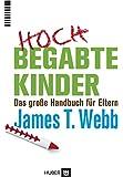 Hochbegabte Kinder: Das grosse Handbuch für Eltern