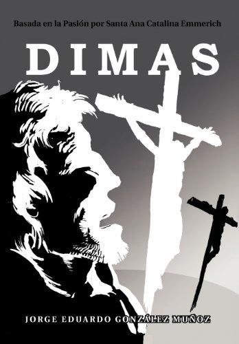 Portada del libro Dimas: Basada En La Pasi N Por Santa Ana Catalina Emmerich