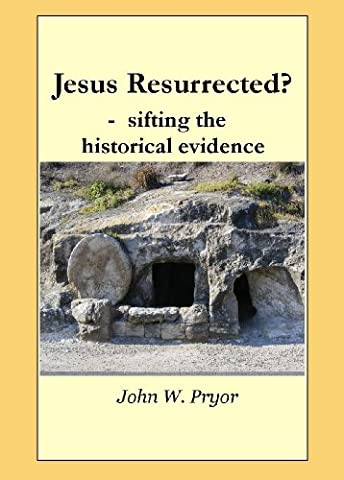 Jesus Resurrected? - sifting the historical evidence