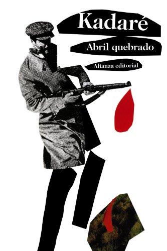Abril quebrado (El Libro De Bolsillo - Bibliotecas De Autor - Biblioteca Kadaré) por Ismaíl Kadaré