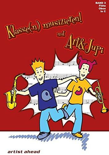 Klasse(n) musizieren mit Art & Jupi - Band 3: Flöte und Oboe - Klavier-klassen