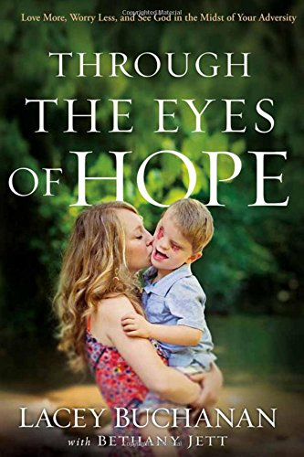 through-the-eyes-of-hope-love-more-worry-less-and-see-god-in-the-midst-of-your-adversity