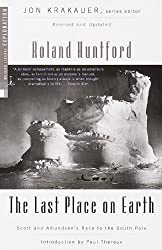 The Last Place on Earth: Scott and Amundsen's Race to the South Pole, Revised and Updated (Modern Library Exploration) by Roland Huntford (1999-09-07)