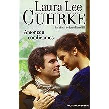 Amor con condiciones: Las chicas de Little Russell II (La Romántica) de Laura Lee Guhrke (15 nov 2011) Tapa blanda