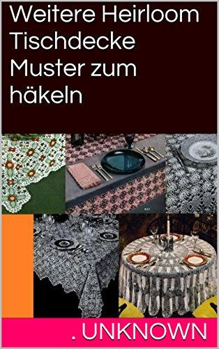 Weitere Heirloom Tischdecke Muster zum häkeln eBook: Unknown: Amazon ...