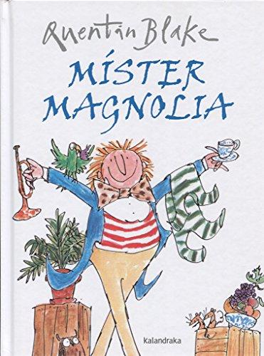 Míster Magnolia (libros para soñar) por Quentin Blake