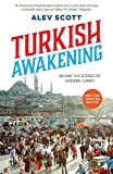 Turkish Awakening: Behind the Scenes of Modern Turkey