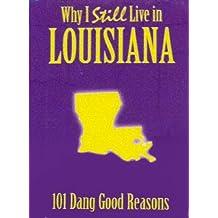 Why I Still Live in Louisiana: 101 Dang Good Reasons