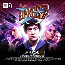 Mirror (Blake's 7: The Classic Audio Adventures) by Peter Anghelides (1914-04-12)