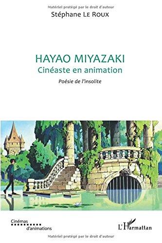 Hayao Miyazaki Cineaste en Animation Poesie de l Insolite