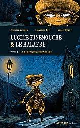 Lucile Finemouche & le balafré, Tome 1 : La dimension Chronogyre