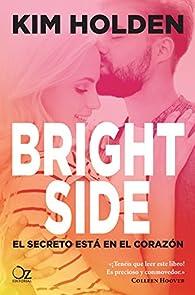 Bright Side: El secreto está en el corazón par Kim Holden