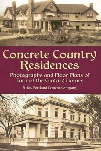 Concrete Country Residences: Photographs and Floor Plans of Turn-of-the-Century Homes (Dover Architecture)