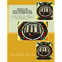 Ways of Interpreting the Scripture: Study Guide for Edexcel A-Level Religious Studies (New Testament): Volume 4 (New Testament Studies)