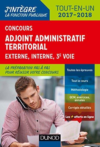 Concours Adjoint administratif territorial 2017/2018 - 3e d. : Tout-en-un (J'intgre la Fonction Publique)