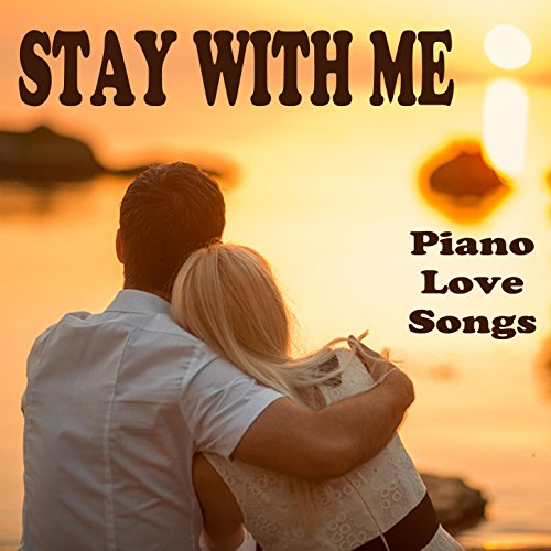 Stay with Me: Piano Love Songs