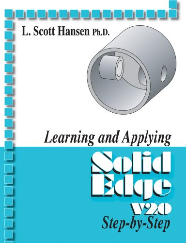 Learning and Applying Solid Edge V20 Step-By-Step (Solid Edge Software)