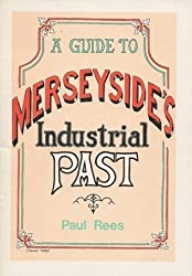 A guide to Merseyside's industrial past