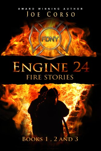 Engine 24 Fire Stories: 1, 2 & 3: True Historical Fire Stories of the FDNY (Engine 24: Fire Stories) (English Edition) (Fdny Engine)