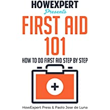 First Aid 101: How To Do First Aid Step By Step (English Edition)