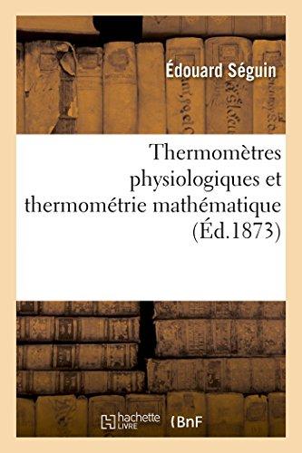 Thermomètres physiologiques et thermométrie mathématique par Édouard Séguin