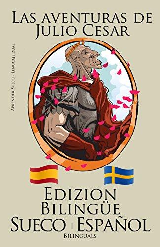 Aprender sueco - Edición bilingüe (Sueco - Español) Las aventuras de Julio Cesar