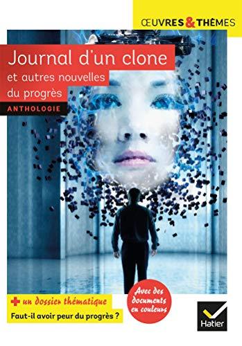 Journal d'un clone et autres nouvelles du progrès: nouvelles de Gudule, P. Bordage, F. Colin, C. Grenier, É. Simard