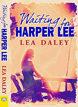 Waiting for Harper Lee by [Daley, Lea]