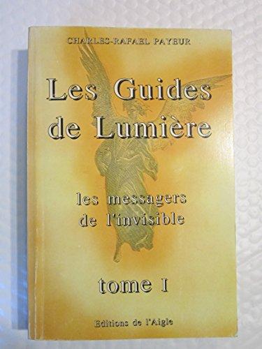 Les guides de lumière par Charles-Rafaël Payeur