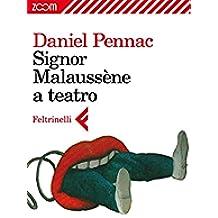 Signor Malaussène a teatro (Il ciclo di Malaussène Vol. 7)