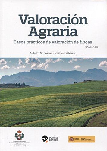 Valoración agraria. Casos prácticos de valoración de fincas - 3ª edición por Vv.Aa