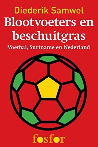 Blootvoeters en beschuitgras (Dutch Edition) por Diederik Samwel