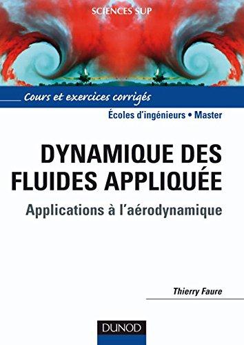 Dynamique des fluides appliquée - Applications à l'aerodynamique par Thierry Faure