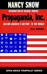 Propaganda, Inc.: Selling America's Culture to the World (Open Media Series)
