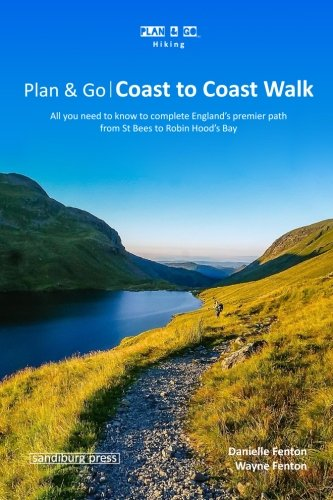 Plan & Go | Coast to Coast Walk: All you need to know to complete England's premier path from St Bees to Robin Hood's Bay (Plan & Go Hiking) -