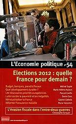 L'Economie politique, N° 54, Avril 2012 : Elections 2012 : quelle France pour demain ?