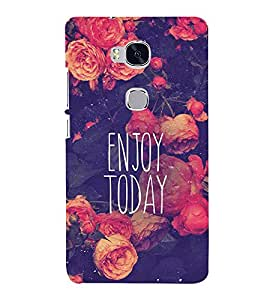 Quote on enjoying Today 3D Hard Polycarbonate Designer Back Case Cover for Huawei Honor 5X :: Huawei Honor X5 :: Huawei Honor GR5