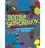 [( Doodle Sketchbook: Art Journaling for Boys By Sokol, Dawn DeVries ( Author ) Paperback Aug - 2011)] Paperback