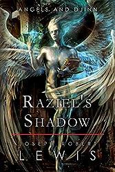 Angels and Djinn, Book 1: Raziel's Shadow (English Edition)
