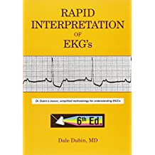 Rapid Interpretation of EKG's: Dr Dubin's Classic, Simplified Methodology for Understanding EKG's