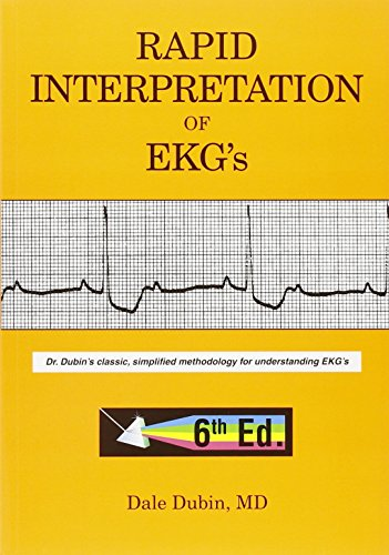 Rapid Interpretation of EKG\'s: Dr. Dubin\'s Classic, Simplified Methodology for Understanding EKG\'s