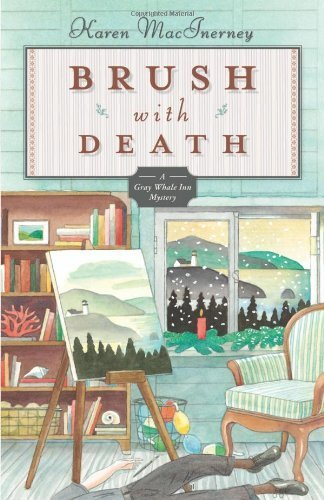 Brush with Death: Book 5: The Gray Whale Inn Mysteries by Karen MacInerney (2013-06-12)