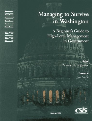 Managing to Survive in Washington: A Beginner's Guide to High-Level Management in Government (CSIS Reports) por Norman R. Augustine