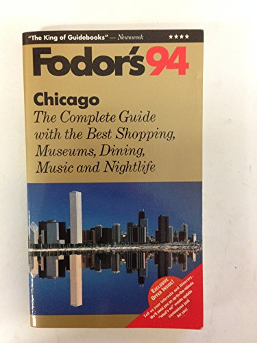 Chicago '94: The Complete Guide with the Best Shopping, Museums, Dining and Nightlife (Fodor's Travel Guides)