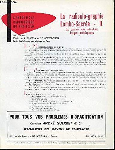 LA RADICULE-GRAPHIE LOMBO-SACREE (II, par substance iodée hydrosoluble) - COLLECTION