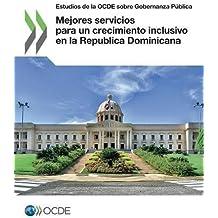 Estudios de la OCDE sobre Gobernanza Pública Mejores servicios para un crecimiento inclusivoenla RepublicaDominicana