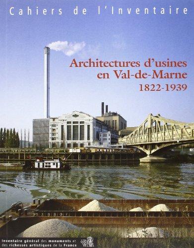 Architectures d'usines en Val-de-Marne (1822-1939)